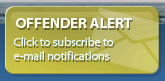 Offender Alert: Click here for E-mail Alerts